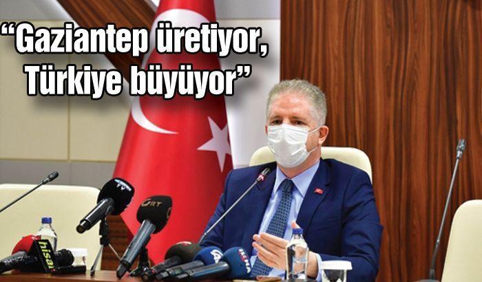 Gaziantep üretiyor Türkiye büyüyor