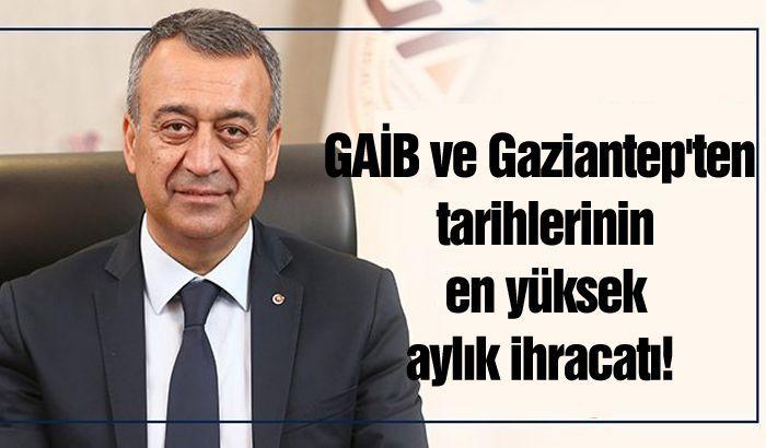 GAİB ve Gaziantep'ten tarihlerinin en yüksek aylık ihracatı!