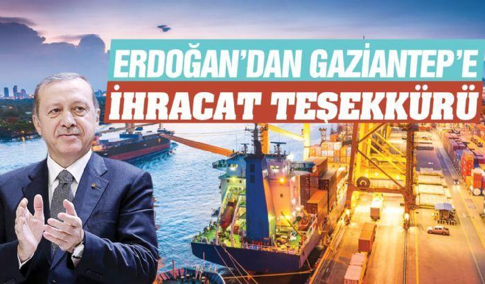 Cumhurbaşkanı Erdoğan'dan Gaziantep'e ihracat teşekkürü