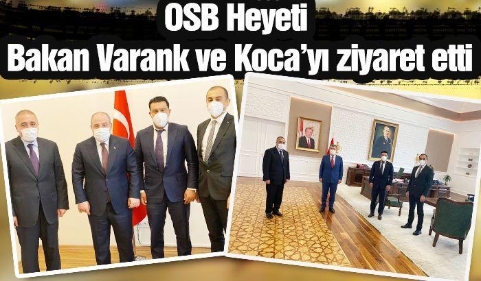 OSB Heyeti Bakan Varank ve Koca'yı ziyaret etti