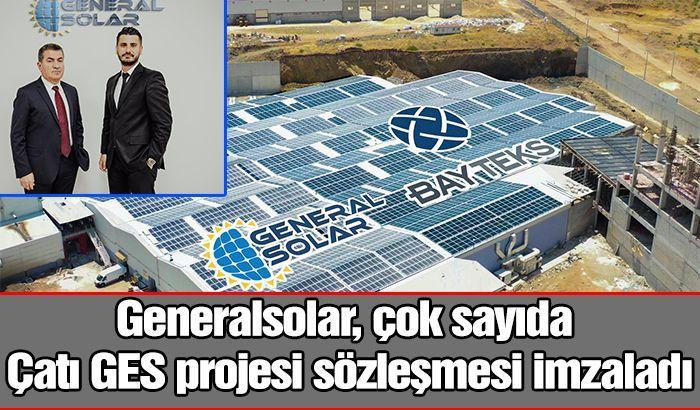 Generalsolar, çok sayıda çatı GES projesi sözleşmesi imzaladı