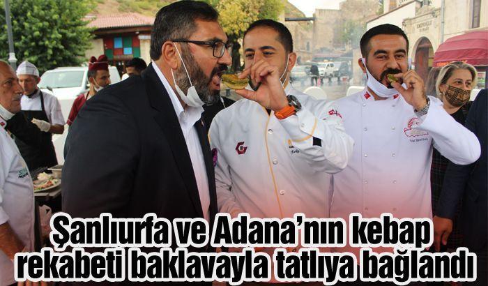 Şanlıurfa ve Adana'nın kebap rekabeti baklavayla tatlıya bağlandı