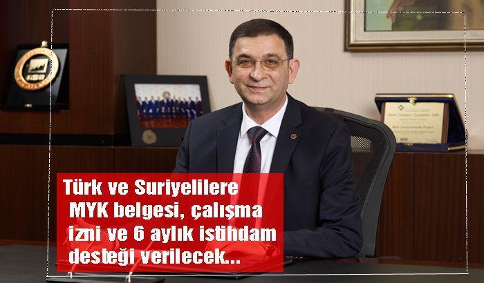 Türk ve Suriyelilere MYK belgesi, çalışma izni ve 6 aylık istihdam desteği verilecek