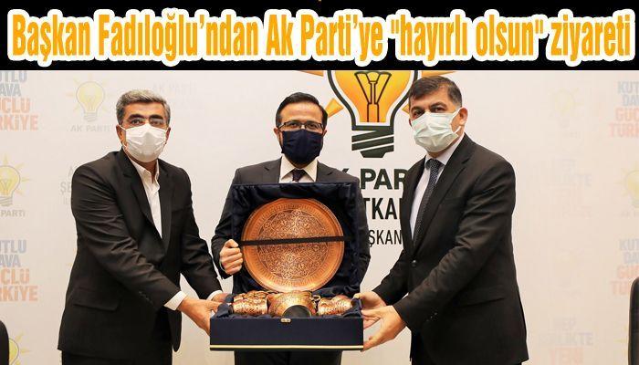 Başkan Fadıloğlu'ndan Ak Parti'ye hayırlı olsun ziyareti