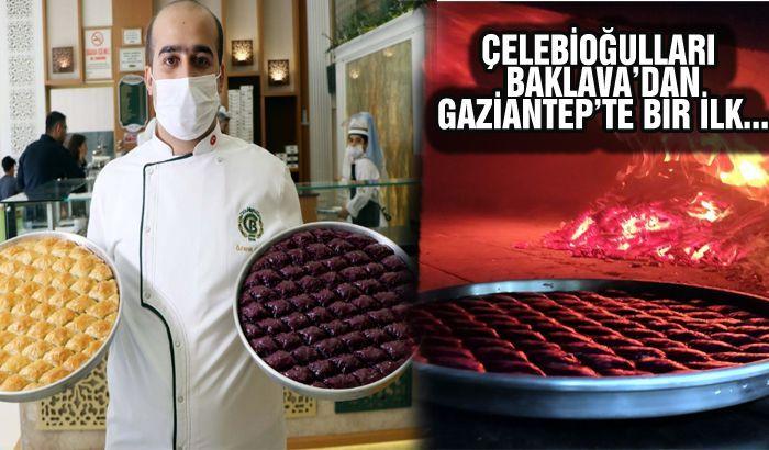 Çelebioğulları Baklava'dan Gaziantep'te bir ilk...