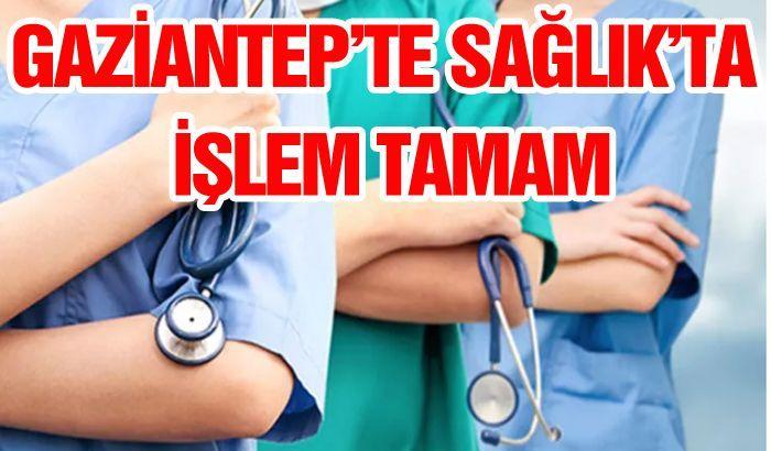 Gaziantep'te Sağlıkta işlem tamam!