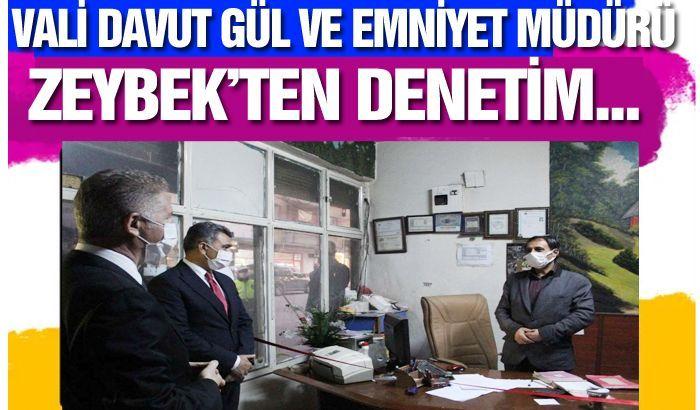 Vali Gül ve Emniyet Müdürü Zeybek'ten denetim..