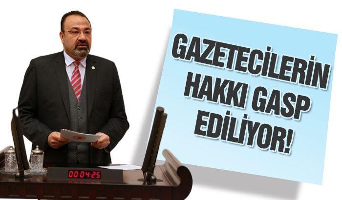 GAZETECİLERİN HAKKI GASP EDİLİYOR!