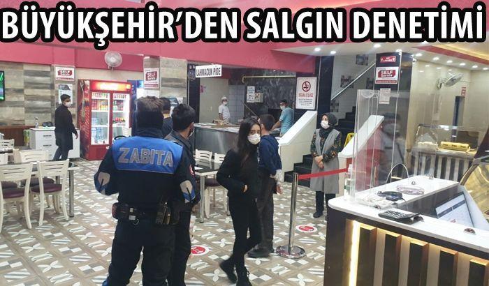 BÜYÜKŞEHİR'DEN KAPSAMLI SALGIN DENETİMİ!