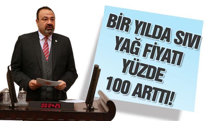 BİR YILDA SIVI YAĞ FİYATI YÜZDE 100 ARTTI!