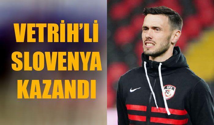 Vetrih'in Slovenya'sı kazandı
