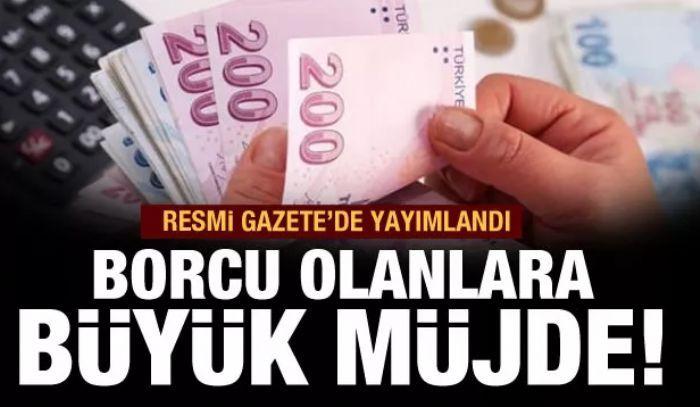 VERGİ VE SGK BORÇ YAPILANDIRMASI RESMİ GAZETEDE YAYIMLANDI...