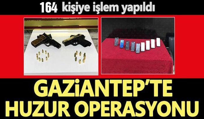 Gaziantep'te huzur operasyonu: 164 kişiye işlem