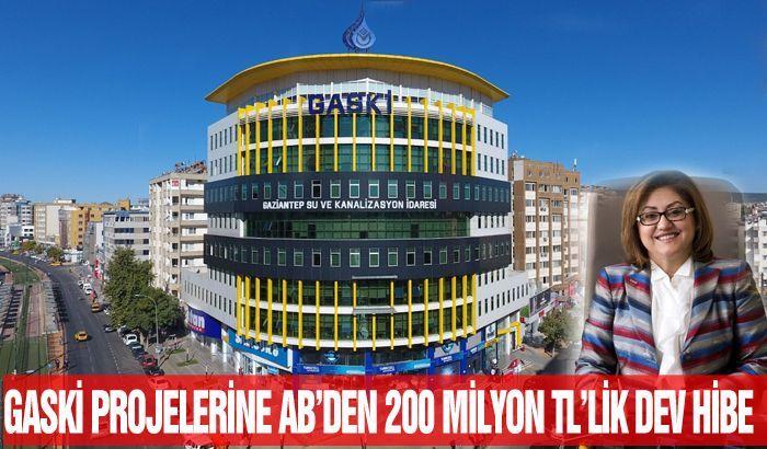 GASKİ PROJELERİNE AB'DEN 200 MİLYON TL'LİK DEV HİBE