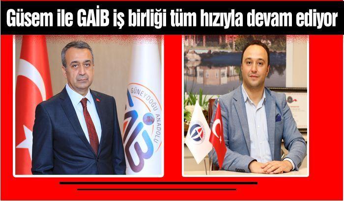 Güsem ile GAİB iş birliği tüm hızıyla devam ediyor