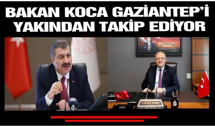 Bakan Koca Gaziantep'i yakından takip ediyor