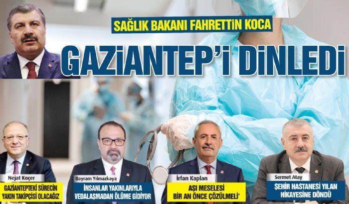 KOCA, GAZİANTEP'İ DİNLEDİ