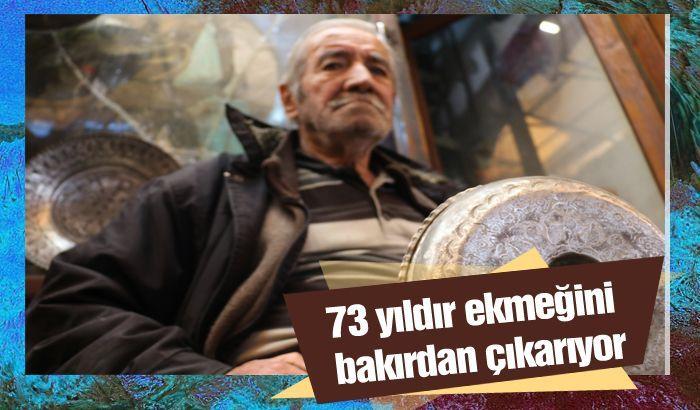 Gaziantep'te yaşayan 80 yaşındaki Salman Çarlı, 73 yıldır bakırcılık yaparak geçimini sağlıyor.