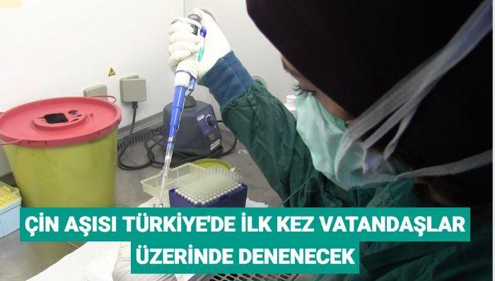 Çin aşısı Türkiye'de ilk kez vatandaşlar üzerinde denenecek