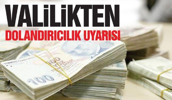 "GAZİANTEP VALİLİĞİNDEN ""DOLANDIRICILIK"" UYARISI"