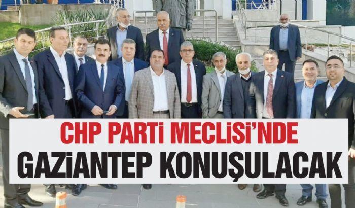 CHP PARTİ MECLİSİ'NDE GAZİANTEP KONUŞULACAK