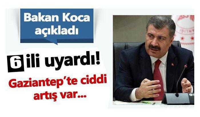 Sağlık Bakanı Gaziantep'i işaret etti 'BELİRGİN BİR ARTIŞ VAR'