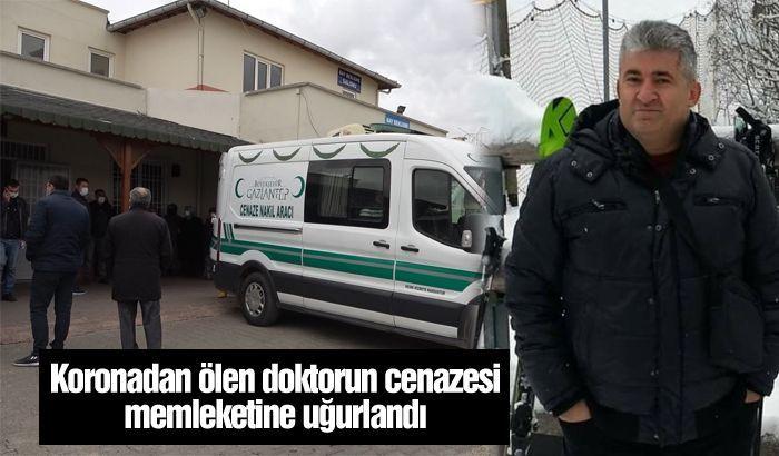 Koronadan ölen doktorun cenazesi memleketine uğurlandı