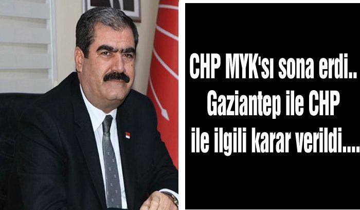 CHP MYK'sı sona erdi.... CHP Gaziantep ile ilgili karar verildi....