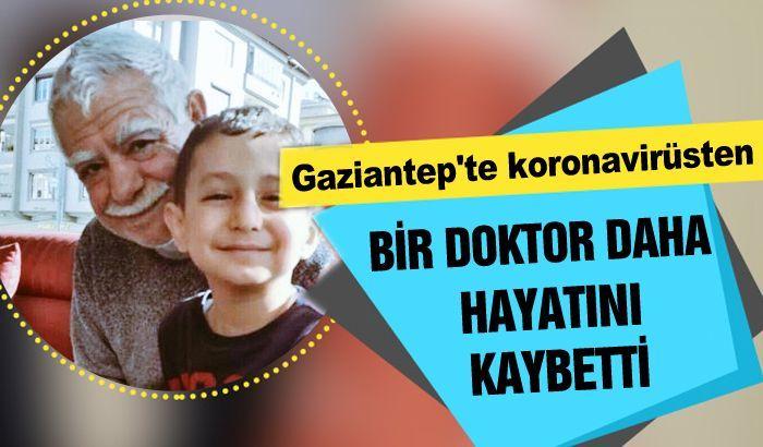 Gaziantep'te koronavirüsten bir doktor daha hayatını kaybetti