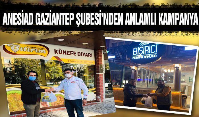 ANESİAD GAZİANTEP ŞUBESİNDEN ANLAMLI KAMPANYA
