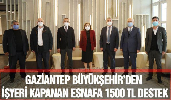 GAZİANTEP BÜYÜKŞEHİR'DEN İŞYERİ KAPANAN ESNAFA 1500 TL DESTEK