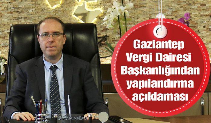 Gaziantep Vergi Dairesi Başkanlığından yapılandırma açıklaması