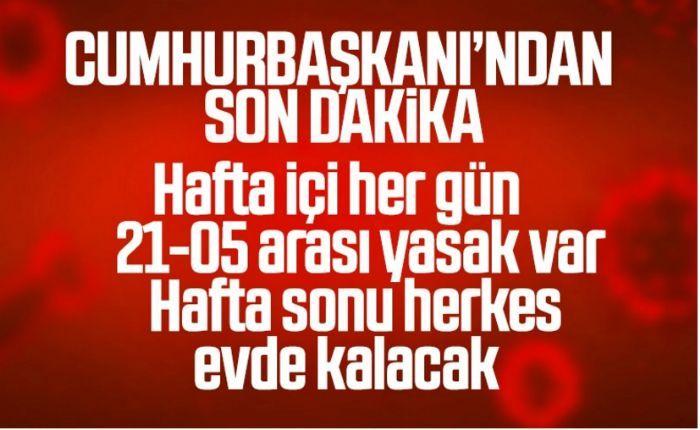 Erdoğan açıkladı.. Hafta içi ve hafta sonu sokağa çıkma kısıtlaması geldi…
