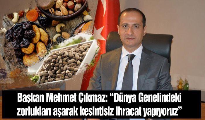 """Başkan Mehmet Çıkmaz: """"Dünya genelindeki zorlukları aşarak kesintisiz ihracat yapıyoruz"""""""