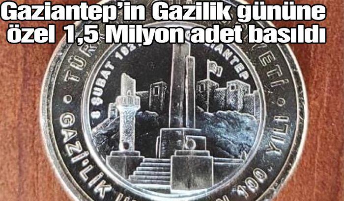 Gaziantep'in Gazilik gününe özel 1,5 Milyon adet basıldı