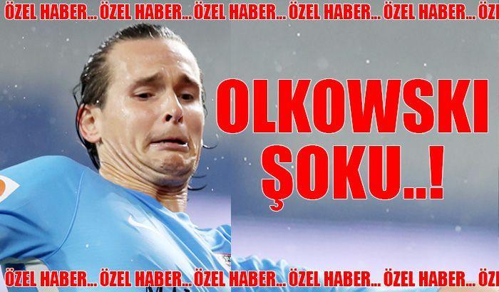 Olkowski şoku!