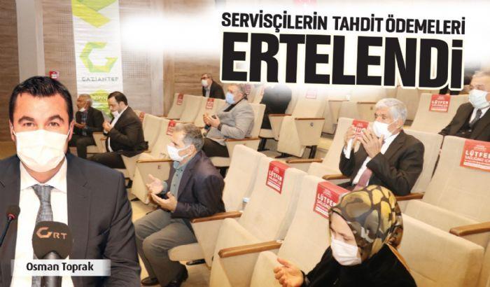 SERVİSÇİLERİN  TAHDİT ÖDEMELERİ ERTELENDİ..