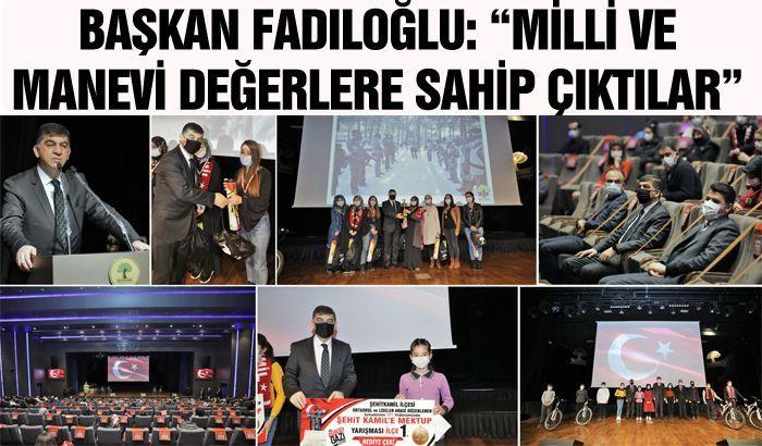 """BAŞKAN FADILOĞLU: """"MİLLİ VE MANEVİ DEĞERLERE SAHİP ÇIKTILAR"""""""