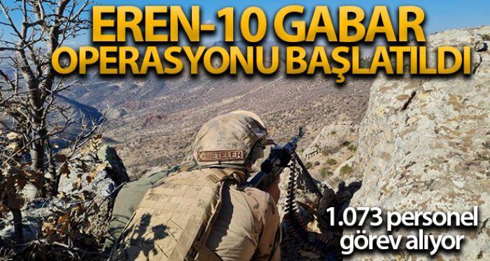 Şırnak ve Siirt'te 'Eren-10 Gabar Operasyonu' başlatıldı