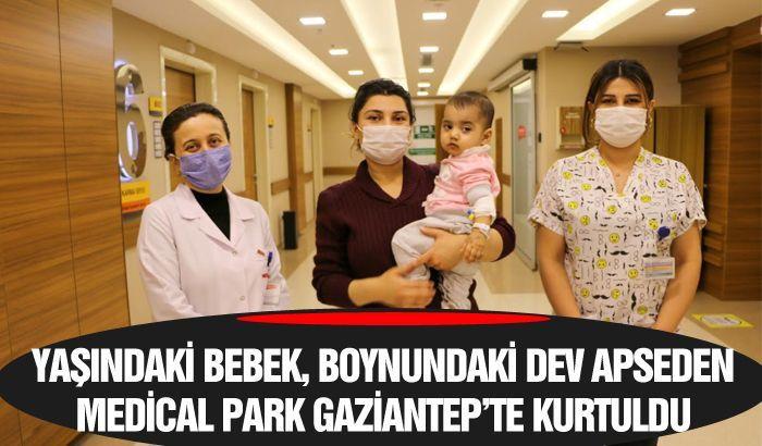 1 YAŞINDAKİ BEBEK, BOYNUNDAKİ DEV APSEDEN MEDİCAL PARK GAZİANTEP'TE KURTULDU.