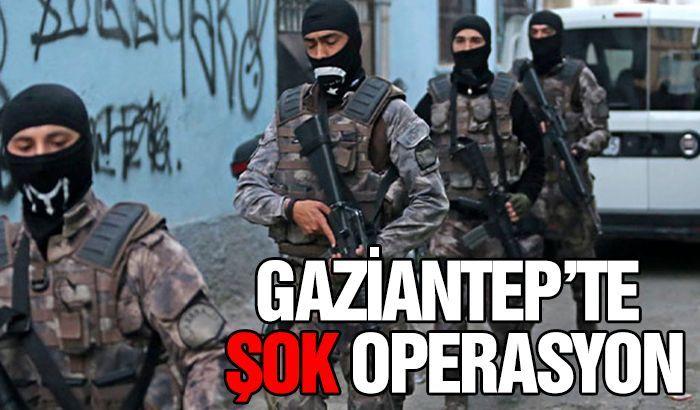 Gaziantep'te şok operasyon.. Emniyet düğmeye bastı...