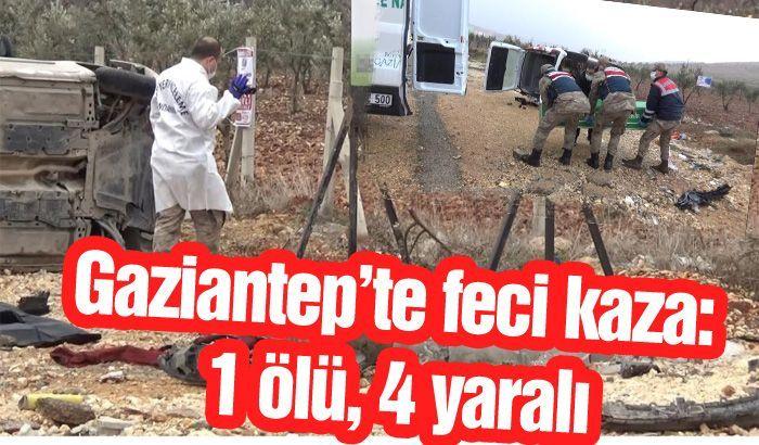 Gaziantep'te feci kaza: 1 ölü, 4 yaralı