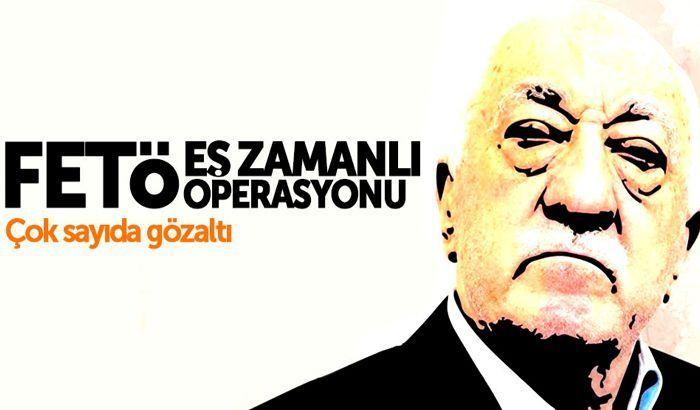Gaziantep merkezli 22 ilde FETÖ operasyonu