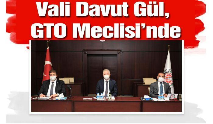 Vali Gül GTO Meclisi'nde...