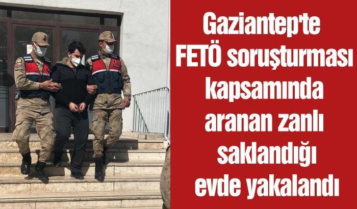 Gaziantep'te FETÖ soruşturması kapsamında aranan zanlı saklandığı evde yakalandı