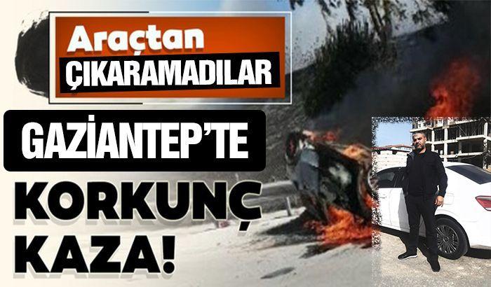 Gaziantep'te korkunç kaza... Sürücü yanarak öldü...