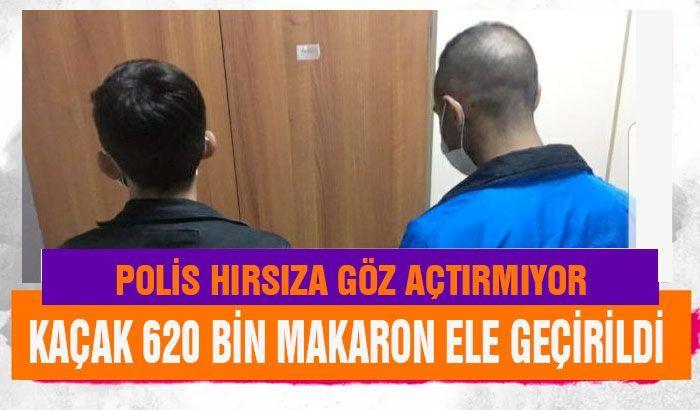 Kaçak 620 bin makaron ele geçirildi