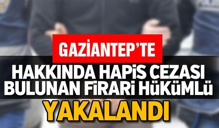 Gaziantep'te 18 yıl hapis cezasıyla aranan firari hükümlü yakalandı