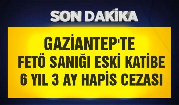 Gaziantep'te FETÖ sanığı eski katibe 6 yıl 3 ay hapis cezası verildi
