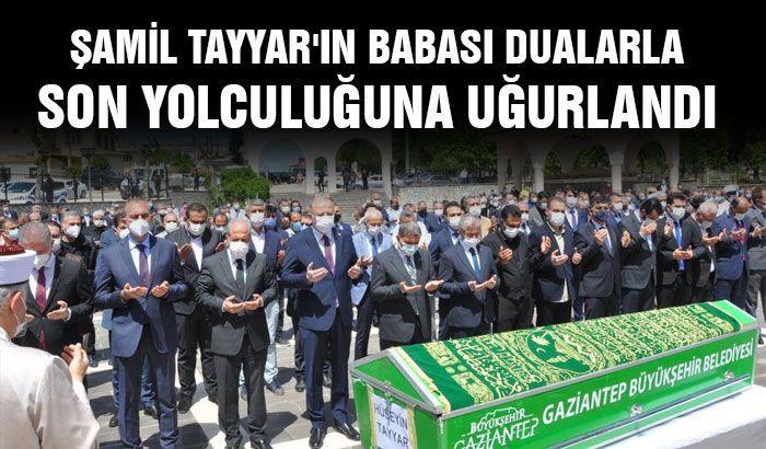 Şamil Tayyar'ın babası dualarla son yolculuğuna uğurlandı